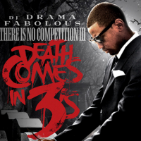 Fabolous: There Is No Competition III: Death Comes In 3's