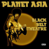 Planet Asia: Black Belt Theatre