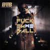 B.o.B: Fuck Em We Ball