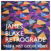 James Blake – Retrograde (Mist Glider & Tree Remix)