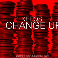 "Keeqs: ""Change-Up"""