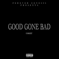 Goody Feat. Mystro – Good Gone Bad