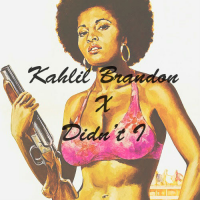 Kahlil Brandon: Didn't I