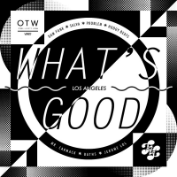 OUT TODAY!! VANS OTW Presents: 'What's Good LA?' EP Powered by Friends of Friends
