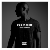 Ishi – Push It feat. Pusha T