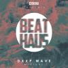 10.Deep x Beat Haus – DXXP WAVE Mixtape