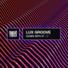 House Music Producer Lux Groove Releases New EP 'Down With It'