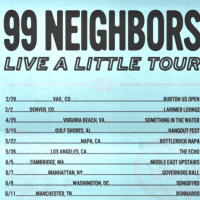 "99 Neighbors Will Be Hitting The Road For Their ""Live A Little"" Tour"